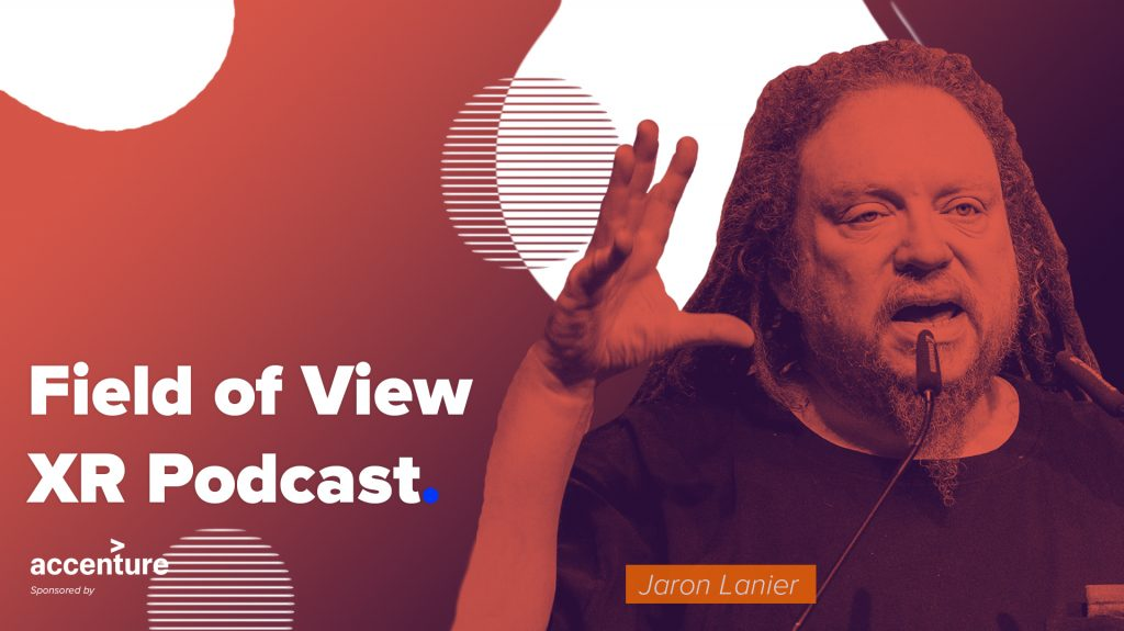 Field of View XR Podcast: Jaron Lanier