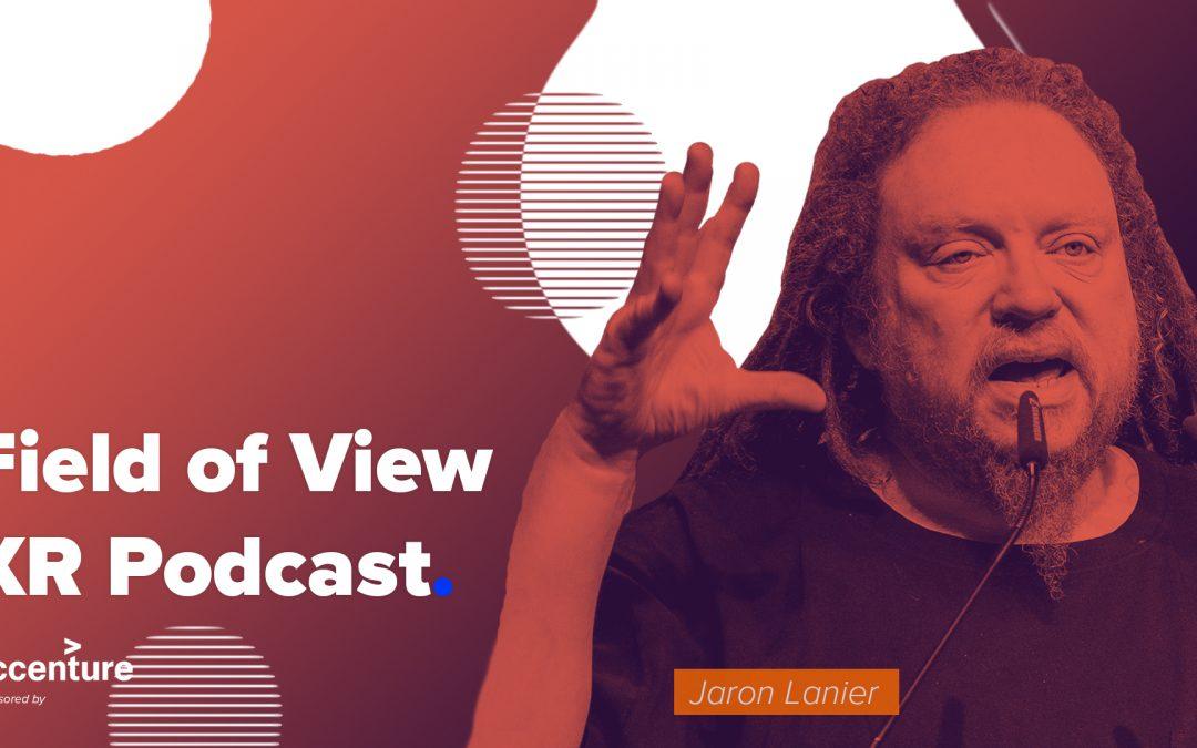 Field of View XR Podcast: Jaron Lanier