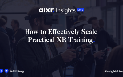 Insights Live Webinar: How to Effectively Scale Practical XR Training