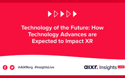 AIXR Insights Live: Technology of the Future: How Technology Advances are Expected to Impact XR Entertainment.