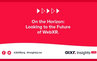 AIXR Insights Live: On the Horizon: Looking to the Future of WebXR